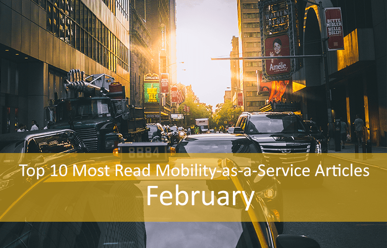 Top 10 Most Read Mobility-as-a-Service Articles – February
